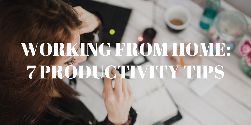 Working from Home: Staying Efficient and Productive
