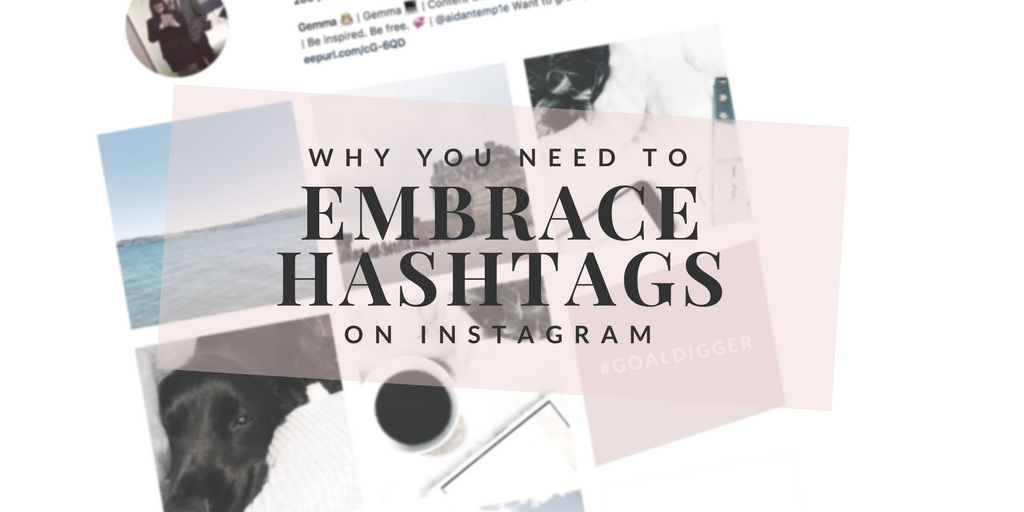Why you need to embrace hashtags on Instagram. Hint: It's so your account can grow!